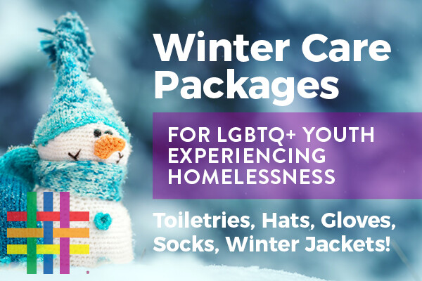 Winter Care Packages for LGBTQ+ youth experiencing homelessness