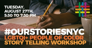 #OurStoriesNYC Story Telling Workshop at Brooklyn Community Pride Center