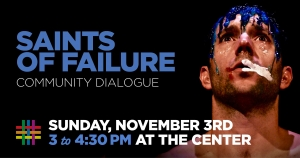SAINTS OF FAILURE Community Dialogue at Brooklyn Community Pride Center