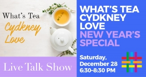What's Tea Cydkney Love New Year's Special at Brooklyn Community Pride Center