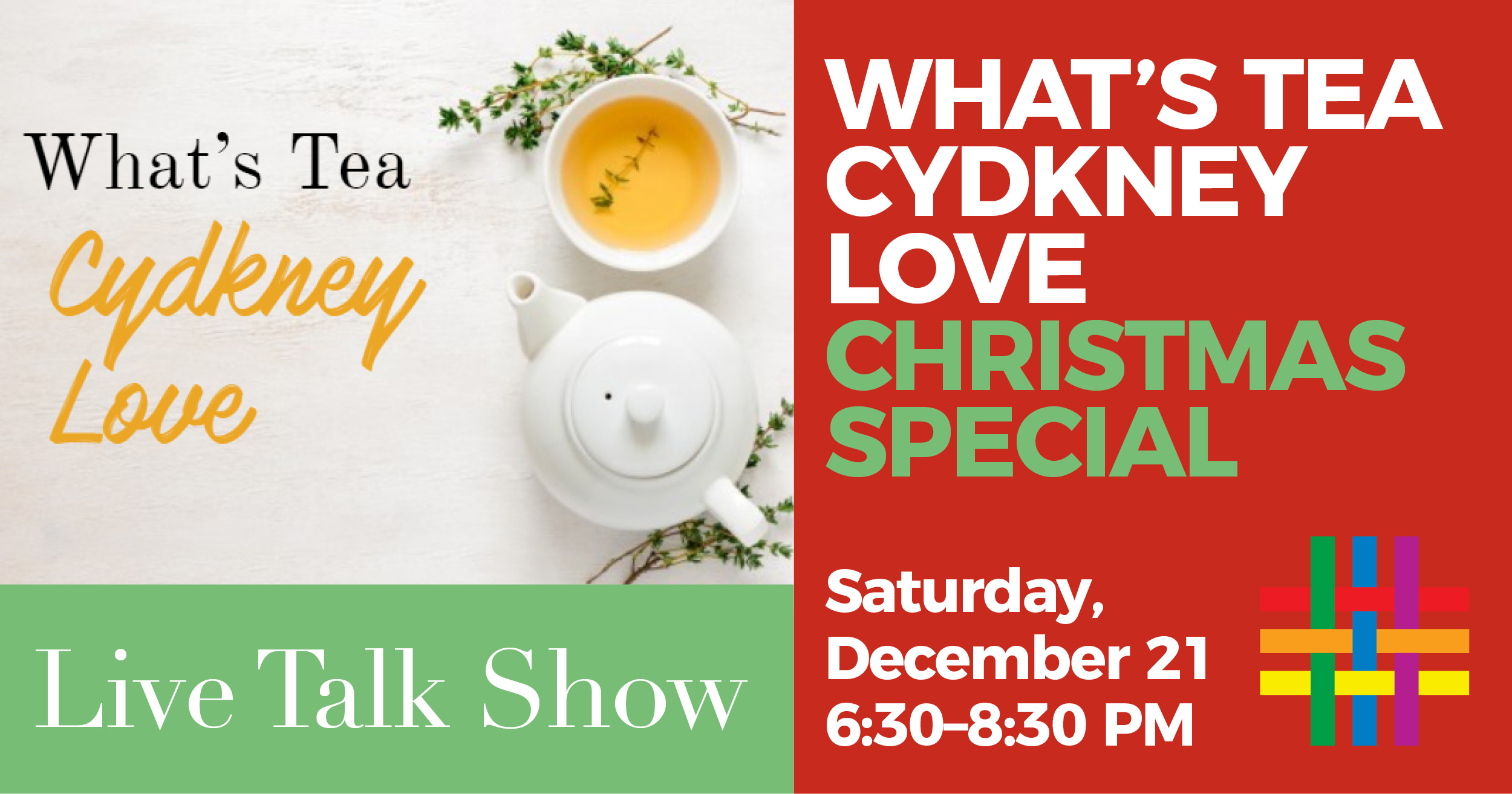 What's Tea Cydkney Love Xmas Special at Brooklyn Community Pride Center
