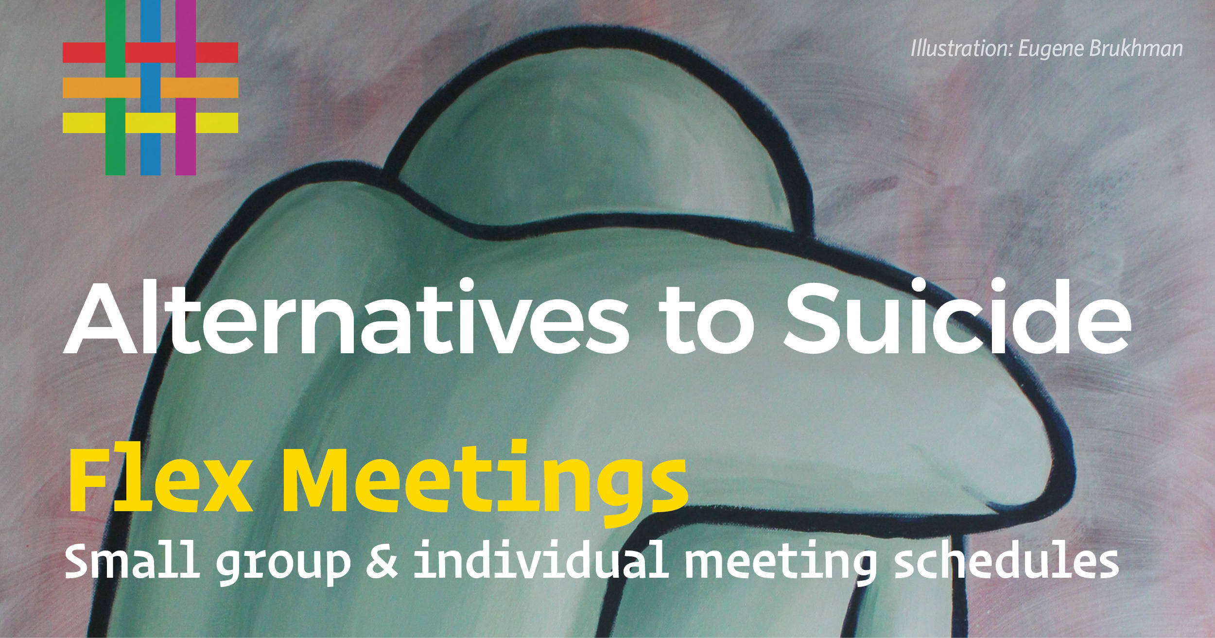 FLEX MEETINGS: Alternatives to Suicide
