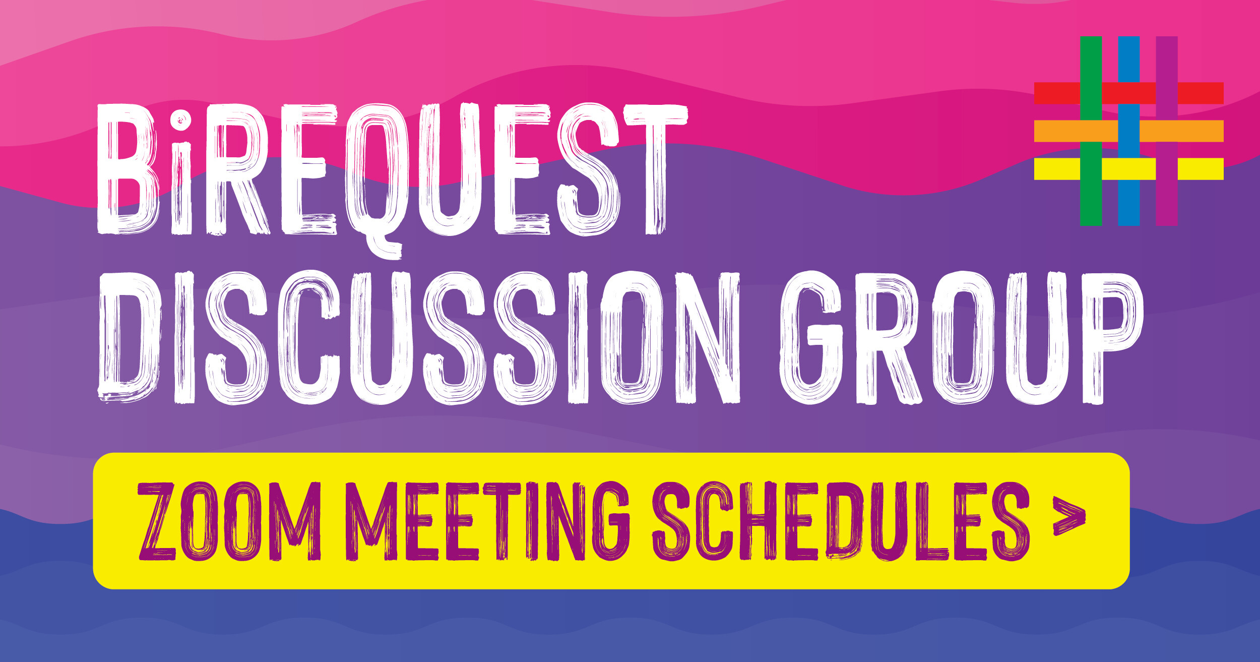 ZOOM MEETINGS: BiRequest Discussion Group at Brooklyn Community Pride Center