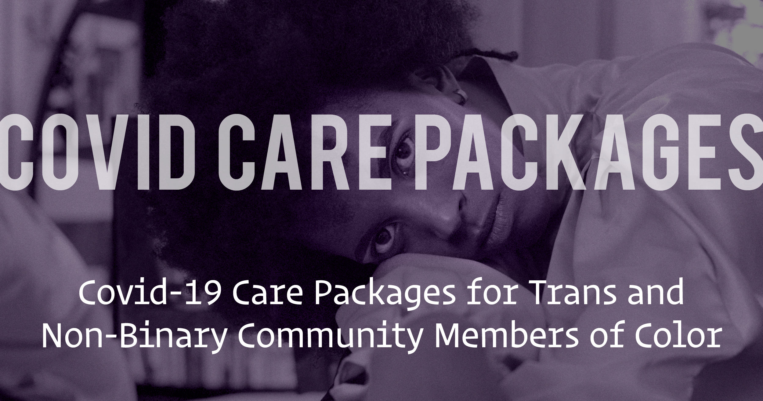 Covid-19 Care Packages for Trans and Non-Binary Community Members of Color