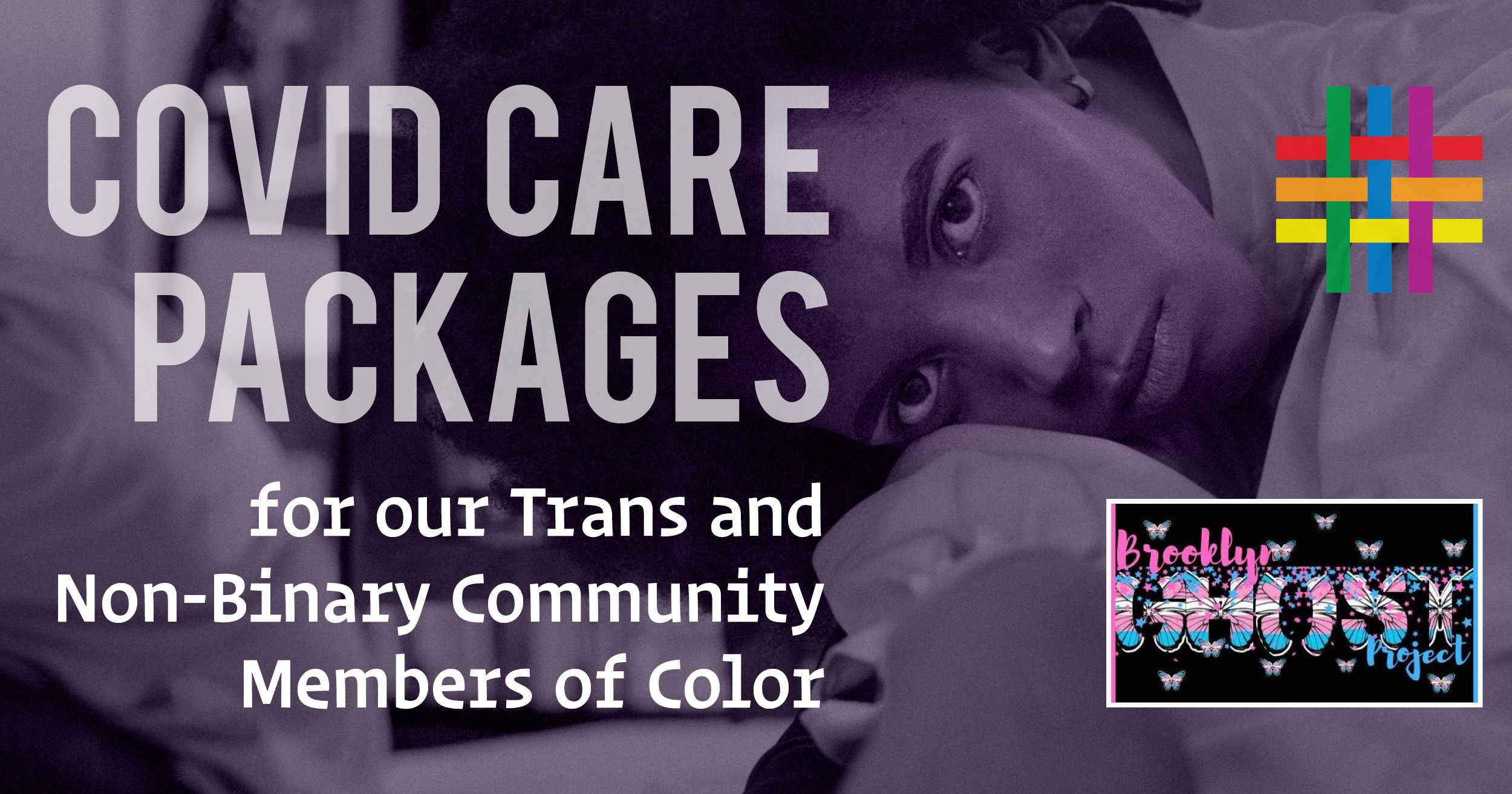 Covid-19 Care Packages for Trans And Non-Binary Community Members of Color at Brooklyn Community Pride Center